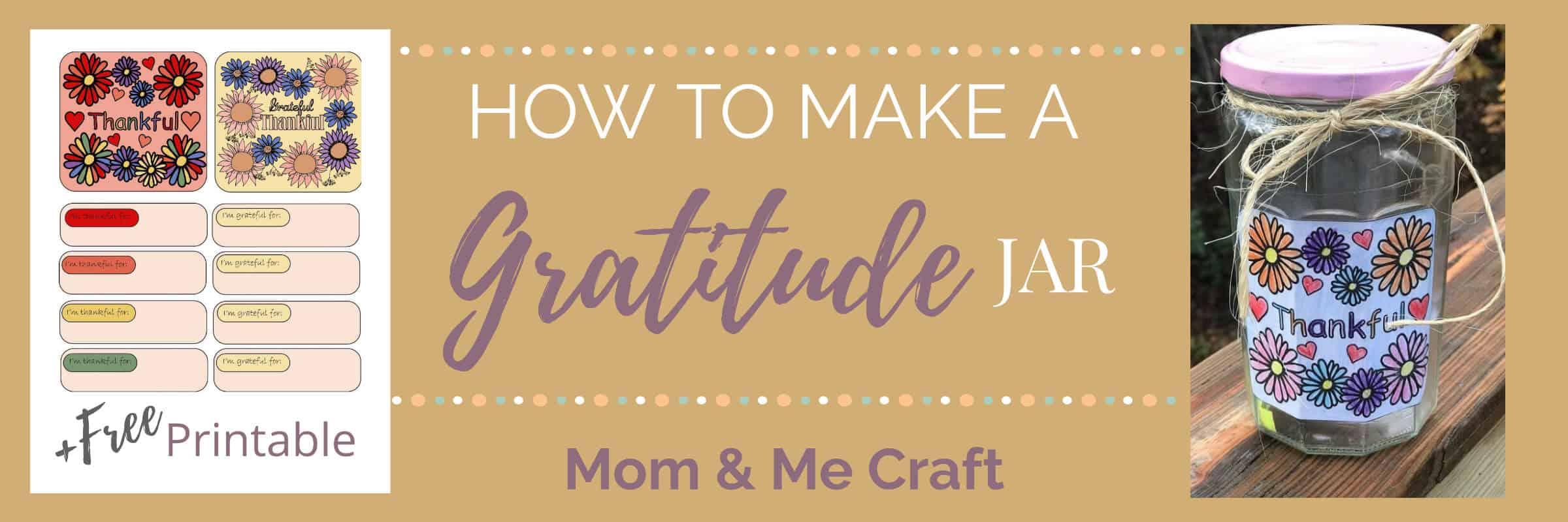 How to Make a Gratitude Jar Mom and Me Craft and Printable